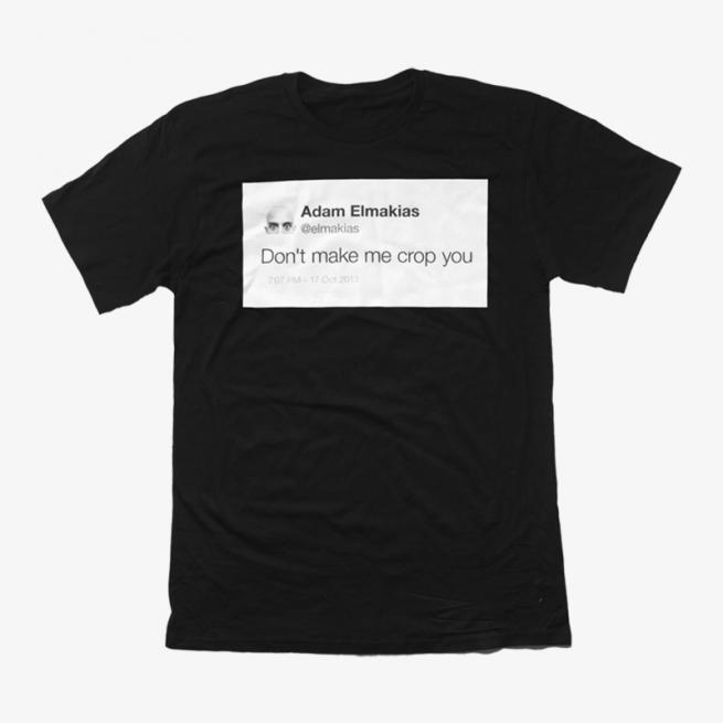 DontMakeMeCropYouTshirt