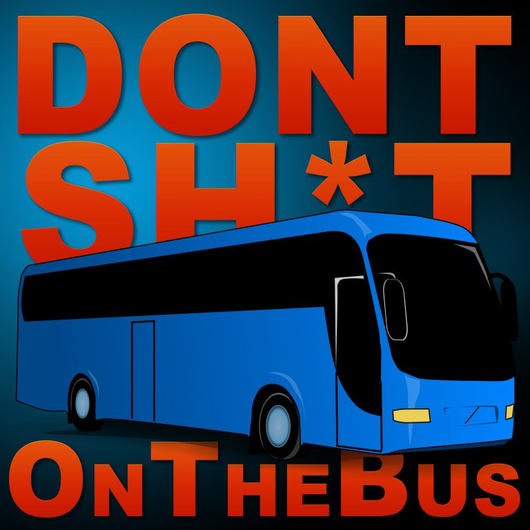 Don't Shit On The Bus Podcast
